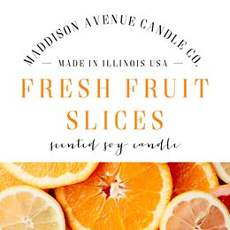 Fresh Fruit Slices by Maddison Avenue Candle Company