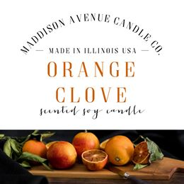Orange Clove by Maddison Avenue Candle Company