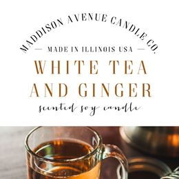 White Tea and Ginger by Maddison Avenue Candle Company